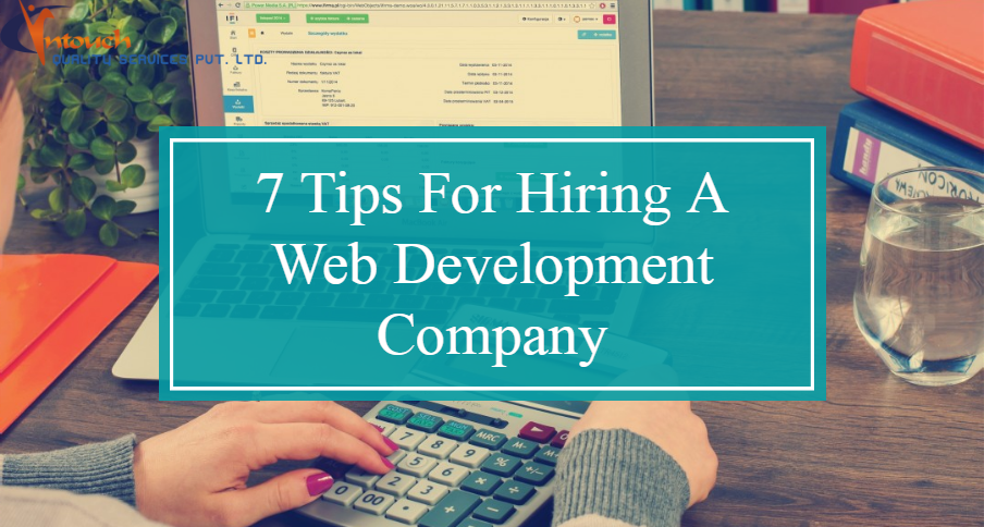 7 Tips For Hiring A Web Development Company