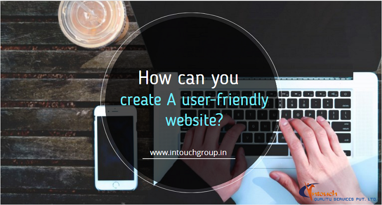 How Can You Create A User-Friendly Website?